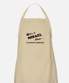 MISAEL thing, you wouldn't understand Apron