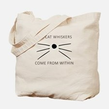 The Cat Whiskers Come From Within Tote Bag