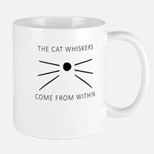 The Cat Whiskers Come From Within Mugs