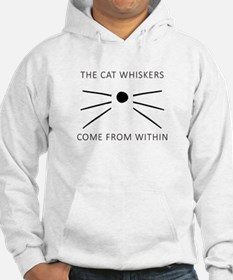 The Cat Whiskers Come From Within Hoodie