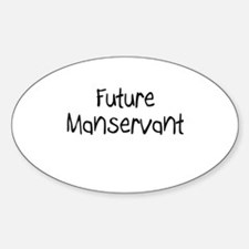 Future Manservant Oval Decal
