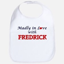 Madly in love with Fredrick Bib