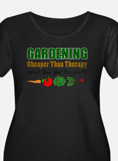 Gardening Cheaper Than Therapy Plus Size T-Shirt