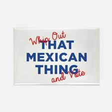 That Mexican Thing for Hillary Magnets