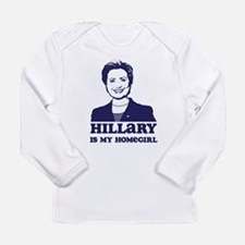 Hillary is My Homegir Long Sleeve T-Shirt