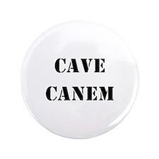 "Cave Canem ""Beware of Dog"" 3.5"" Button"