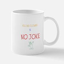 Killing Clowns Is No JOKE Mugs