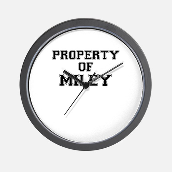 Property of MILEY Wall Clock