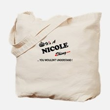 NICOLE thing, you wouldn't understand Tote Bag