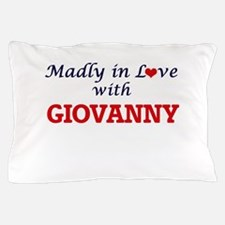 Madly in love with Giovanny Pillow Case