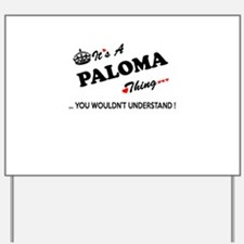 PALOMA thing, you wouldn't understand Yard Sign