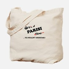 PARISI thing, you wouldn't understand Tote Bag