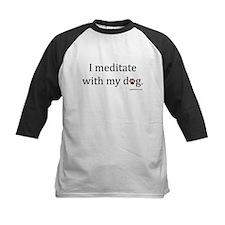 I Meditate with My Dog Tee