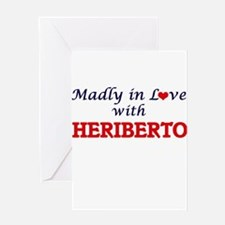 Madly in love with Heriberto Greeting Cards