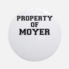 Property of MOYER Round Ornament
