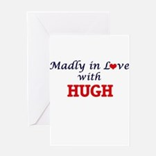 Madly in love with Hugh Greeting Cards