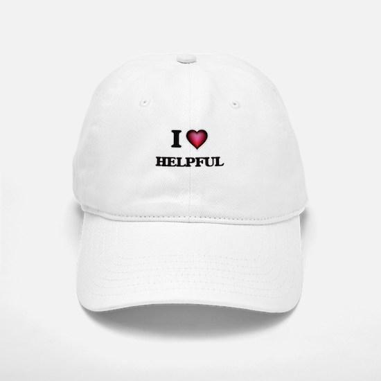 I love Helpful Baseball Baseball Cap