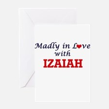 Madly in love with Izaiah Greeting Cards