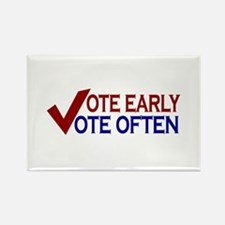 Vote Early Vote Often Rectangle Magnet