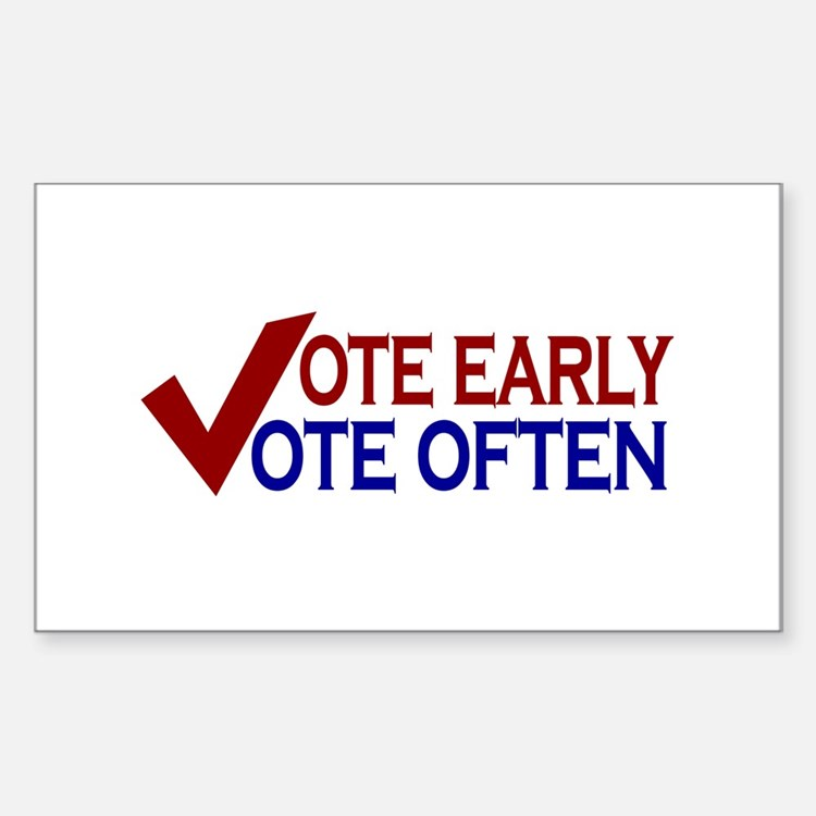 Vote Early Vote Often Rectangle Decal