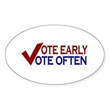 Vote Early Vote Often Oval Decal