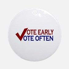 Vote Early Vote Often Ornament (Round)