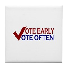 Vote Early Vote Often Tile Coaster
