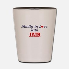 Madly in love with Jair Shot Glass