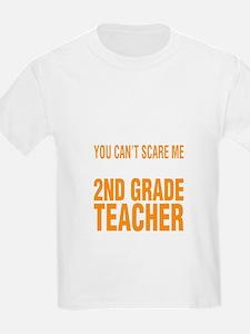 You Cant Scare Me I Am 2nd Grade Teacher H T-Shirt