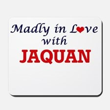 Madly in love with Jaquan Mousepad