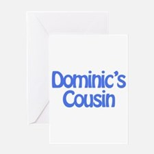 Dominic's Cousin Greeting Card