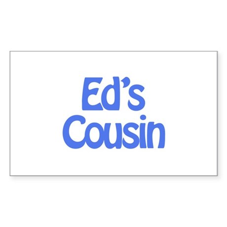 Ed's Cousin Rectangle Sticker