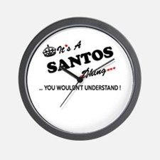 SANTOS thing, you wouldn't understand Wall Clock
