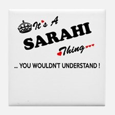 SARAHI thing, you wouldn't understand Tile Coaster