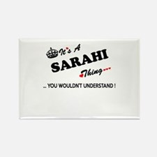 SARAHI thing, you wouldn't understand Magnets