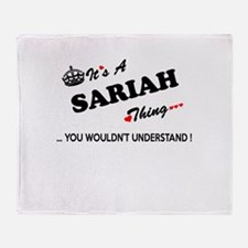 SARIAH thing, you wouldn't understan Throw Blanket