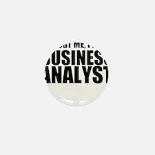 Trust Me, I'm A Business Analyst Mini Button