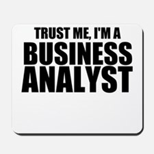 Trust Me, I'm A Business Analyst Mousepad