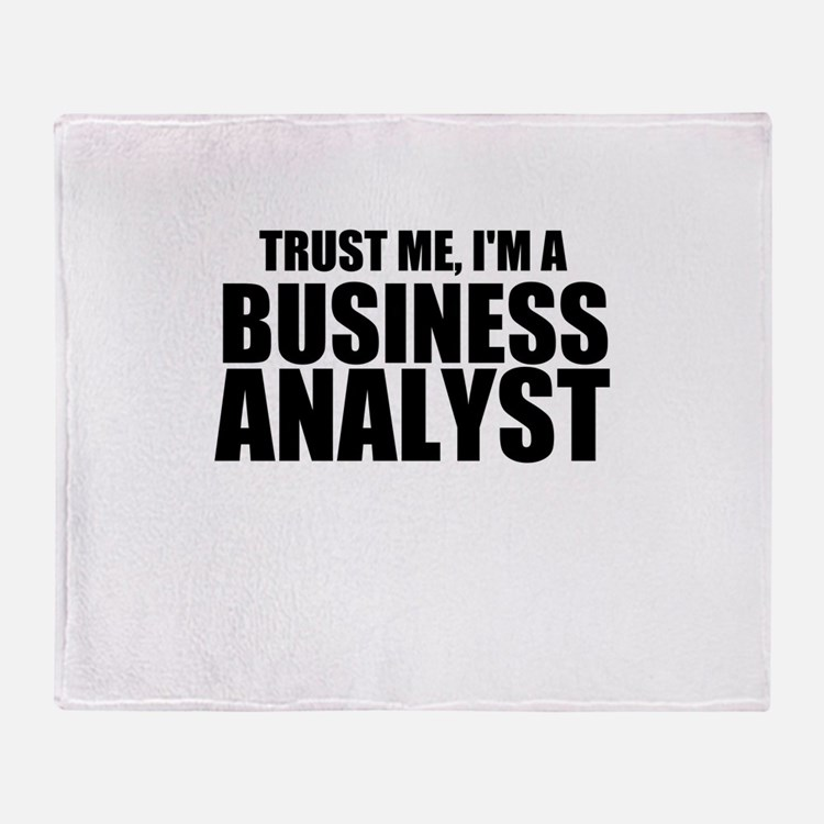 Trust Me, I'm A Business Analyst Throw Blanket