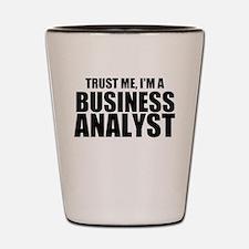 Trust Me, I'm A Business Analyst Shot Glass