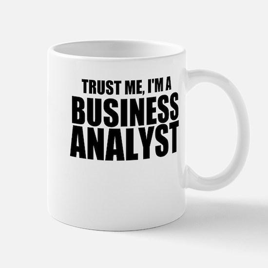 Trust Me, I'm A Business Analyst Mugs