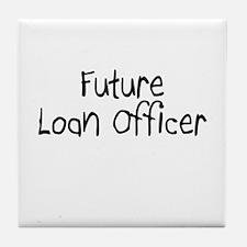 Future Loan Officer Tile Coaster