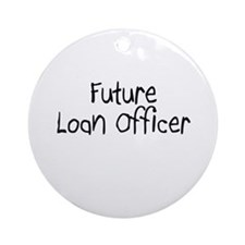 Future Loan Officer Ornament (Round)