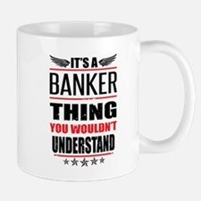 Its A Banker Thing Mugs