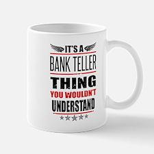 Its A Bank Teller Thing Mugs