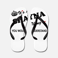 SHAYNA thing, you wouldn't understand Flip Flops