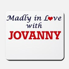 Madly in love with Jovanny Mousepad