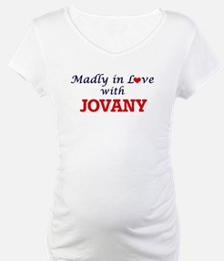 Madly in love with Jovany Shirt