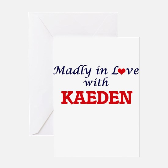 Madly in love with Kaeden Greeting Cards