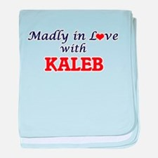 Madly in love with Kaleb baby blanket